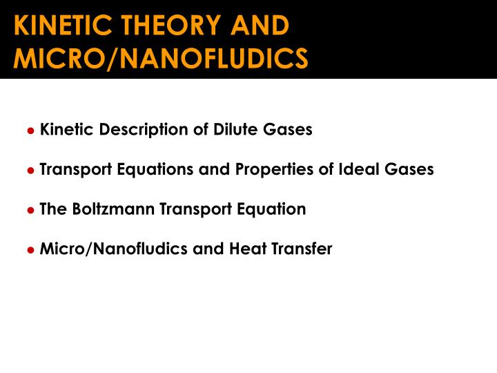 KINETIC THEORY AND MICRO/NANOFLUDICS