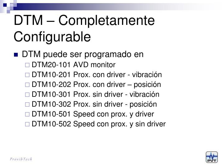 DTM – Completamente Configurable