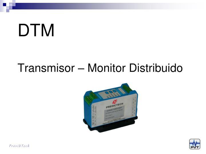 dtm transmisor monitor distribuido