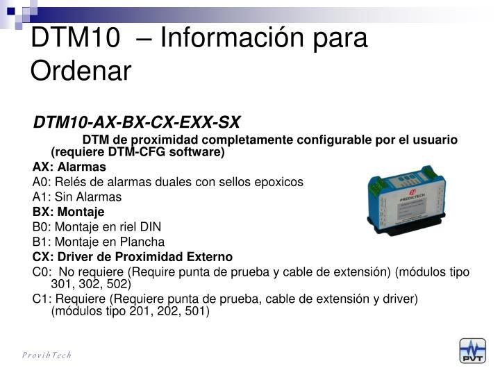 DTM10  – Información para Ordenar