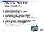 dtm20 dtm20 101 caracter sticas