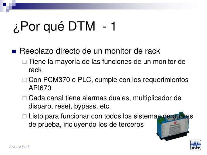 ¿Por qué DTM  - 1