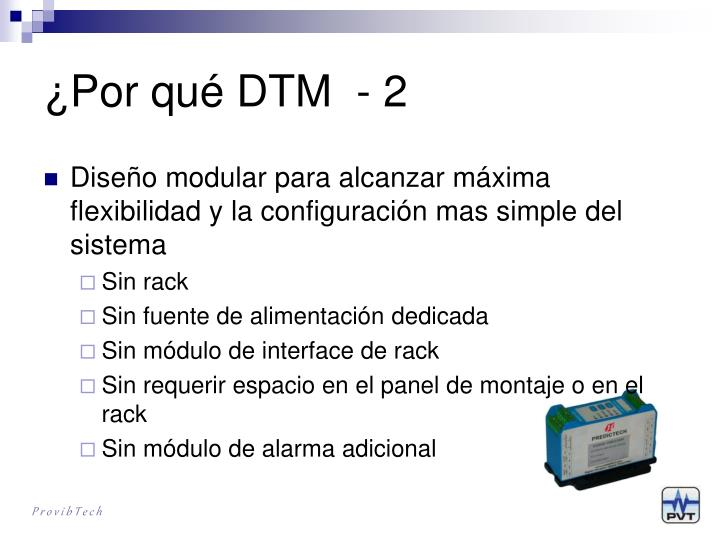 ¿Por qué DTM  - 2