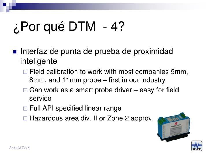 ¿Por qué DTM  - 4?