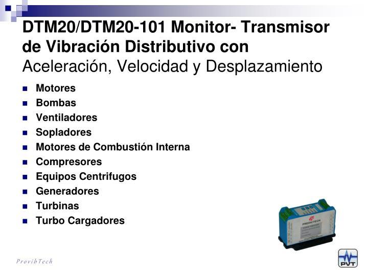 DTM20/DTM20-101 Monitor- Transmisor de Vibración Distributivo con