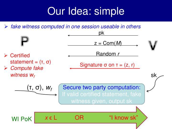 Our Idea: simple