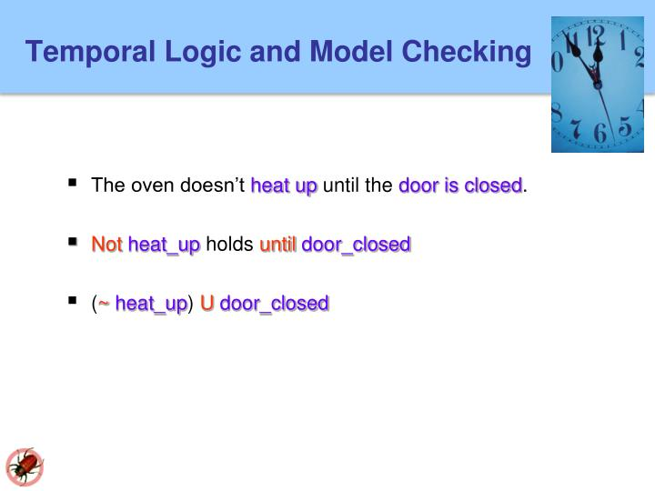 Temporal Logic and Model Checking