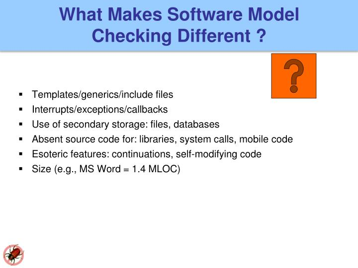 What Makes Software Model Checking Different ?