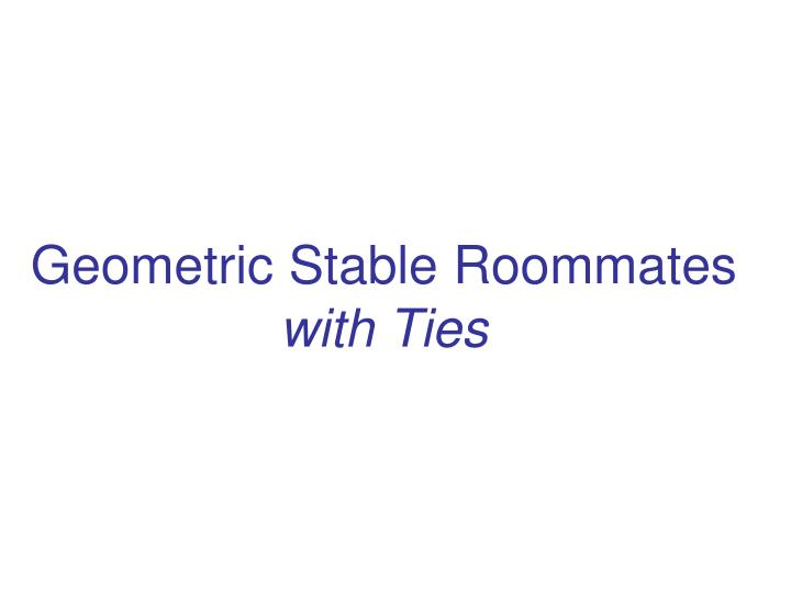 Geometric Stable Roommates