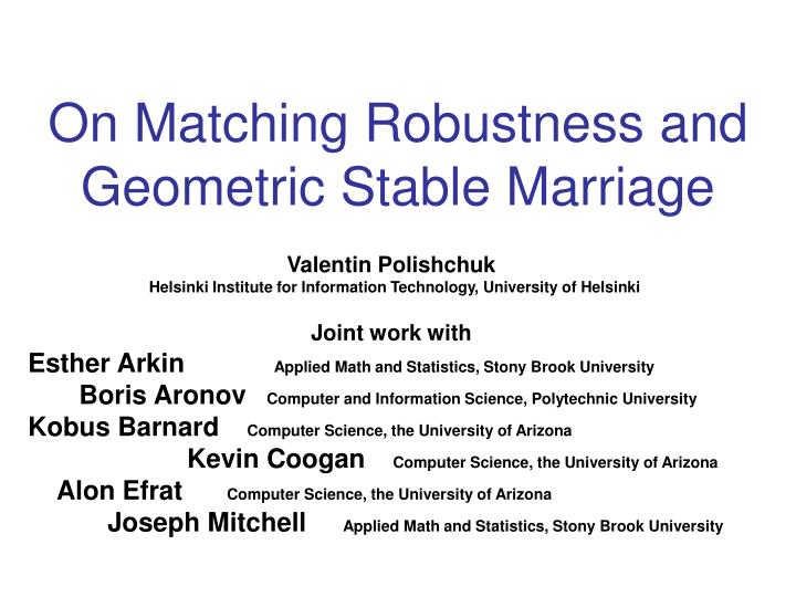 On matching robustness and geometric stable marriage