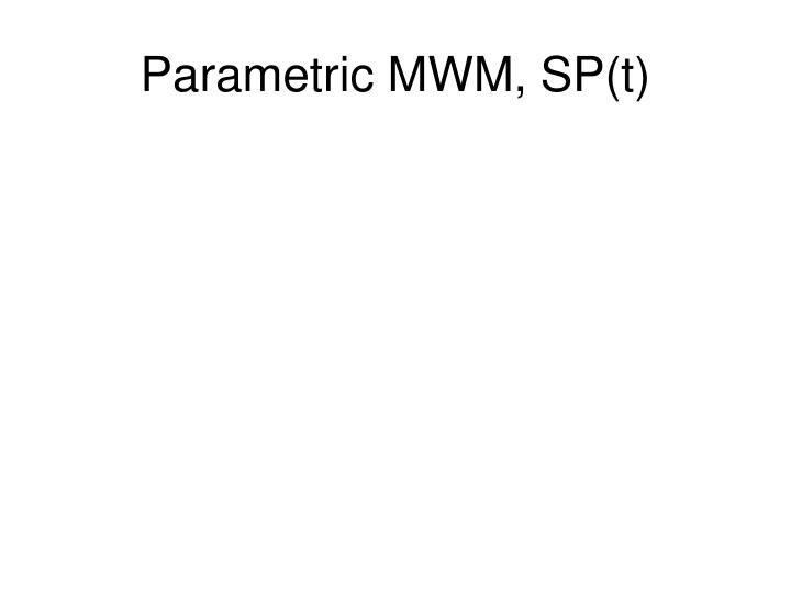 Parametric MWM, SP(t)