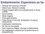 embankments experience so far
