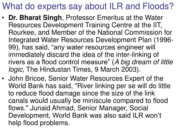 What do experts say about ILR and Floods?