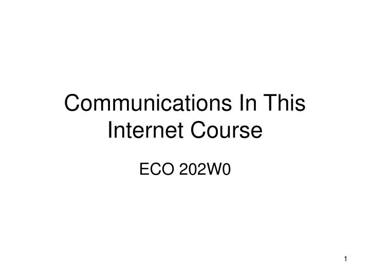 communications in this internet course