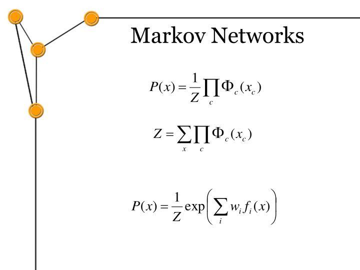 Markov Networks