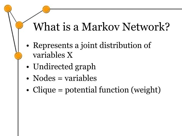 What is a Markov Network?