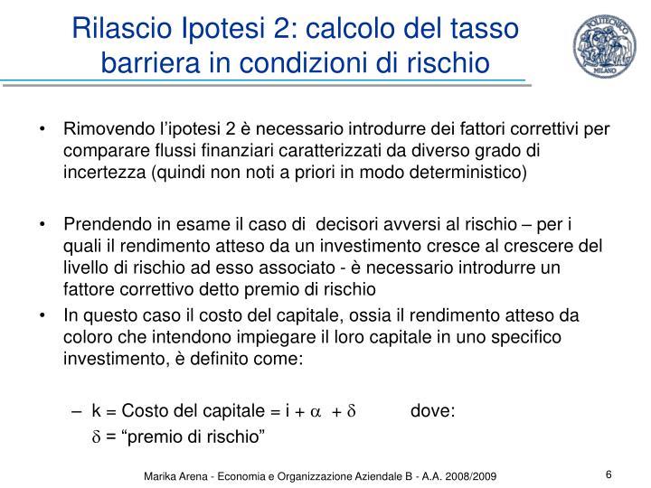 Rilascio Ipotesi 2: calcolo del tasso