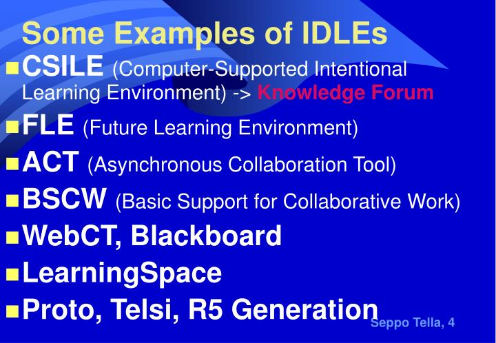 Some Examples of IDLEs