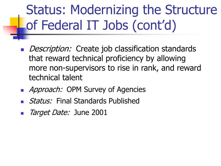 Status: Modernizing the Structure of Federal IT Jobs (cont'd)