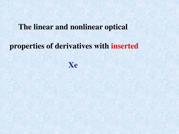 The linear and nonlinear optical