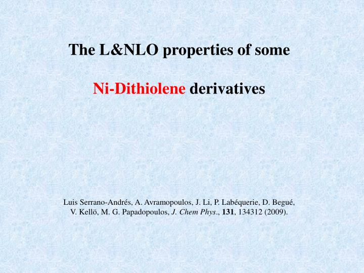 The L&NLO properties of some