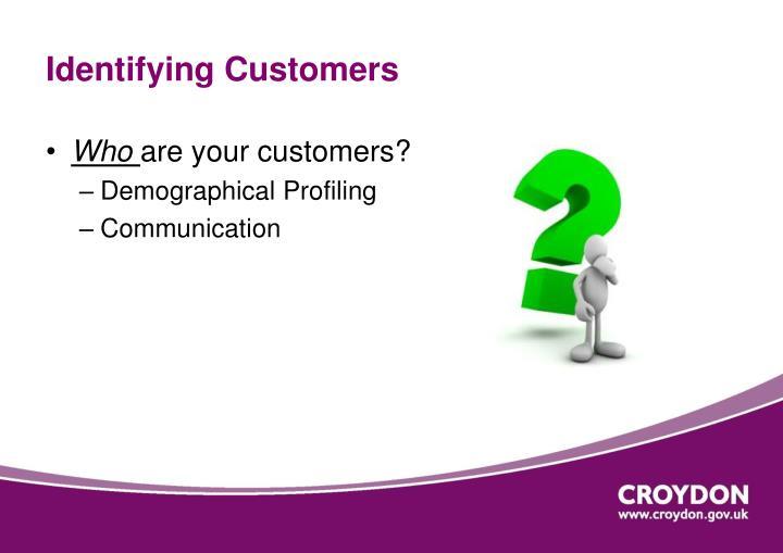 Identifying Customers
