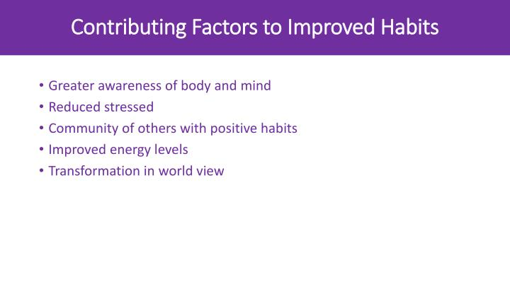 Contributing Factors to Improved Habits
