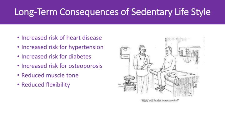Long-Term Consequences of Sedentary Life Style