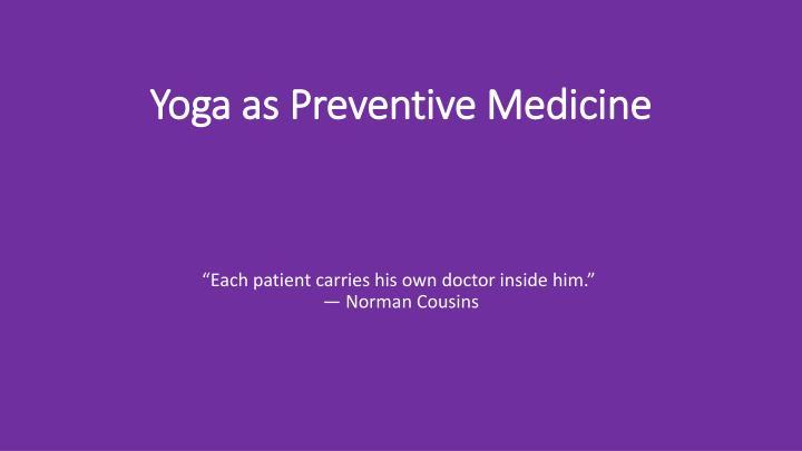 Yoga as Preventive Medicine