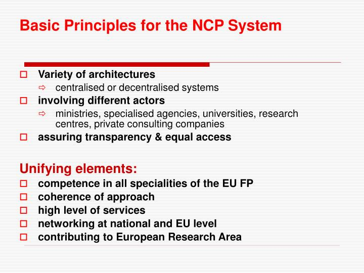 Basic Principles for the NCP System