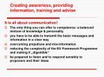 creating awareness providing information training and advise