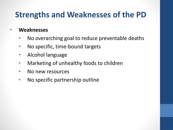 Strengths and Weaknesses of the PD