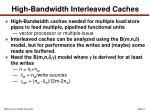 high bandwidth interleaved caches