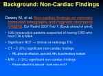 background non cardiac findings