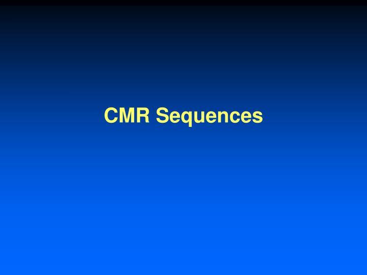 CMR Sequences