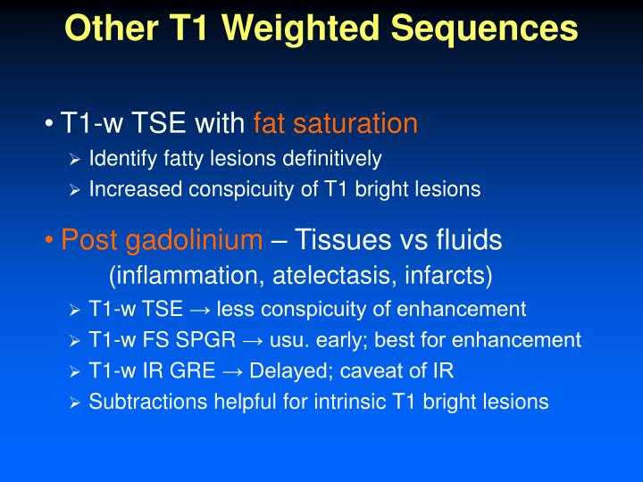 Other T1 Weighted Sequences