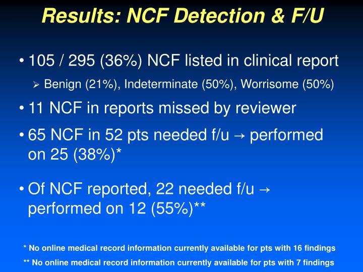 Results: NCF Detection & F/U