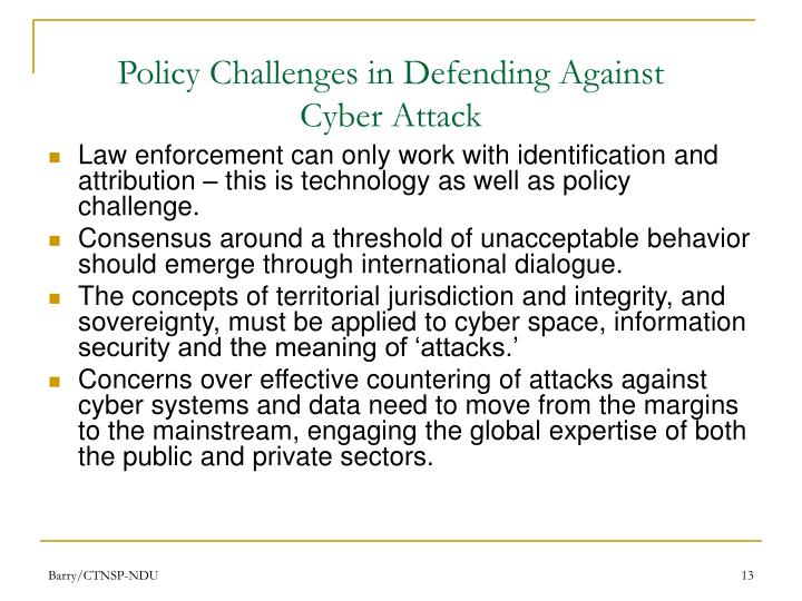 Policy Challenges in Defending Against Cyber Attack