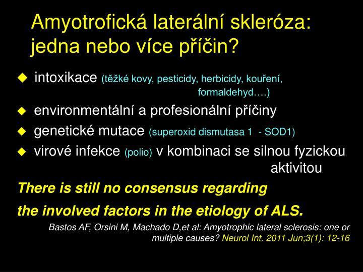 Amyotrofická laterální skleróza: jedna nebo více příčin?