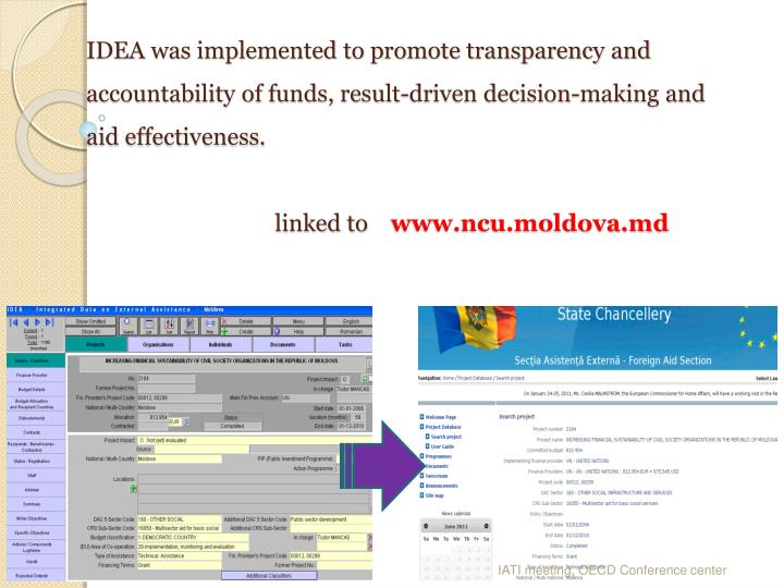IDEA was implemented to promote transparency and accountability of funds, result-driven decision-making and aid effectiveness.
