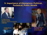 5 importance of champions political technical public health