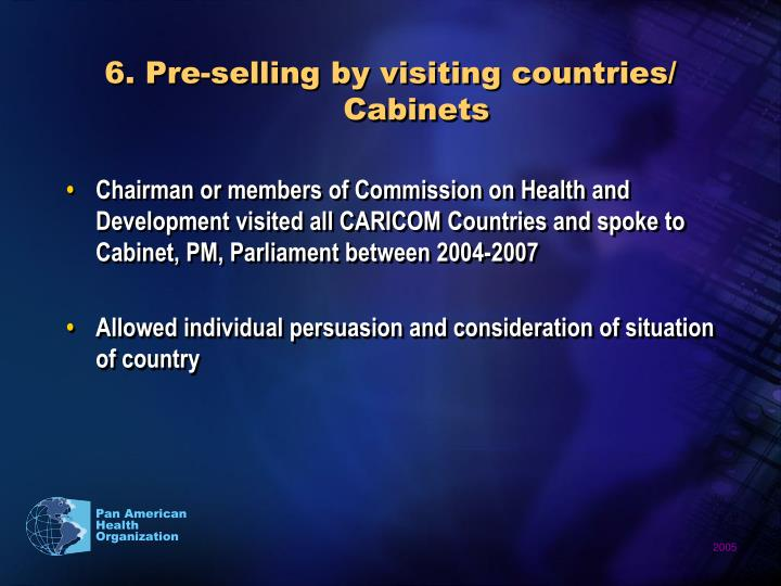 6. Pre-selling by visiting countries/ Cabinets