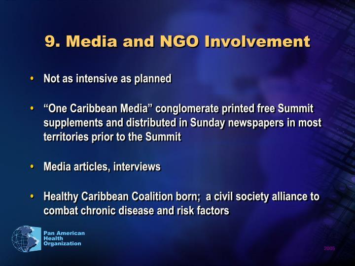 9. Media and NGO Involvement