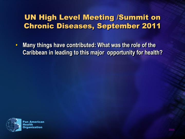 UN High Level Meeting /Summit on Chronic Diseases, September 2011
