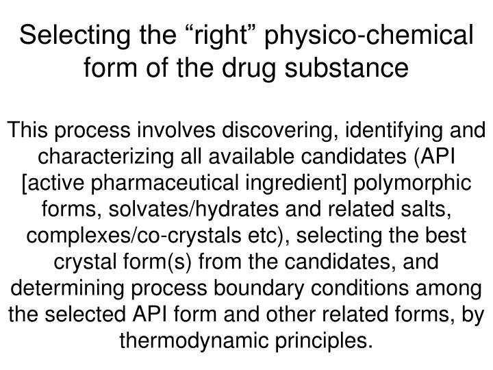 """Selecting the """"right"""" physico-chemical form of the drug substance"""