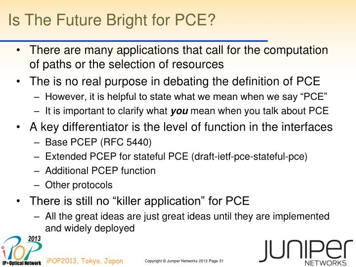 Is The Future Bright for PCE?