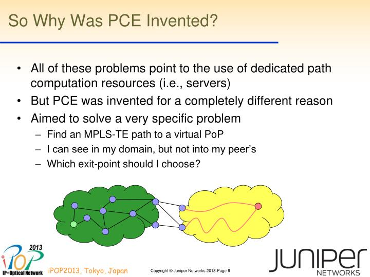So Why Was PCE Invented?