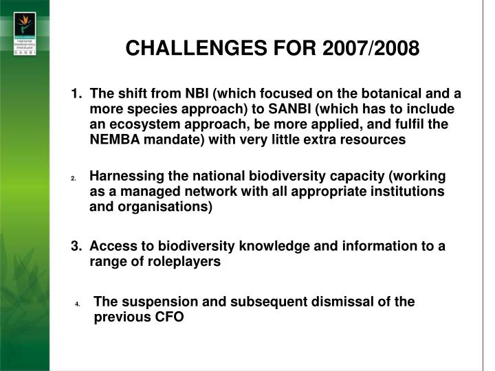 CHALLENGES FOR 2007/2008