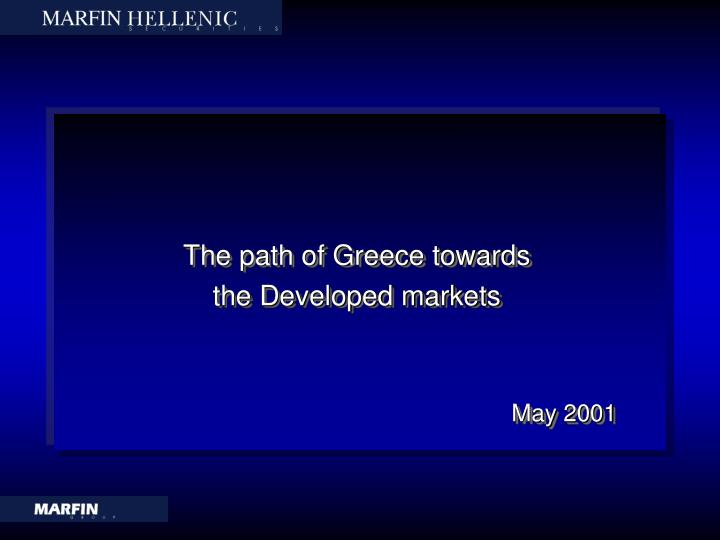 the path of greece towards the developed markets may 2001