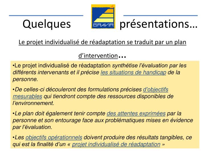 Le projet individualisé de réadaptation se traduit par un plan d'intervention